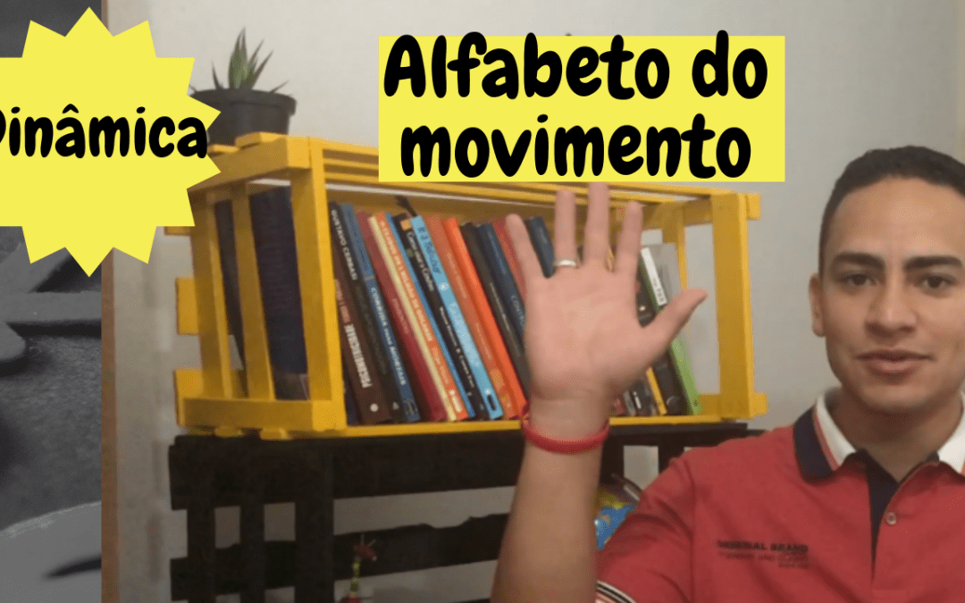 Dinâmica – Alfabeto do movimento