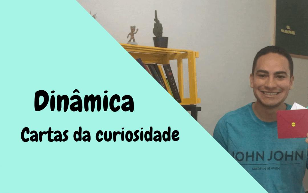 Dinâmica – Cartas da Curiosidade